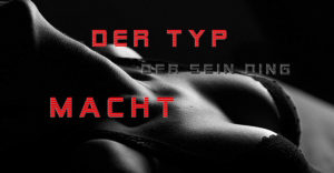 Hot and More – Der Typ der sein Ding macht – Hot and More Blog – Amateur Pornostars – Der Weg ist das Ziel
